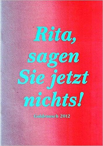 Rita Sagen Sie Jetzt Nichts Goldrausch 2012 Schuber Mit