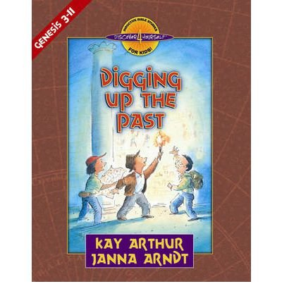 Download [Digging up the Past: Genesis, Chapters 3-11] (By: Kay Arthur) [published: November, 2001] ebook