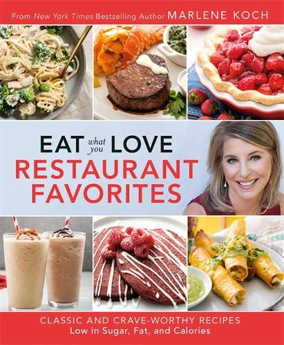 Book cover from Eat What You Love: Restaurant Favorites: Classic and Crave-Worthy Recipes Low in Sugar, Fat, and Calories by Marlene Koch