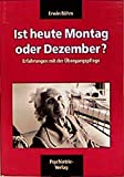 Ist heute Montag oder Dezember? (Fachwissen)