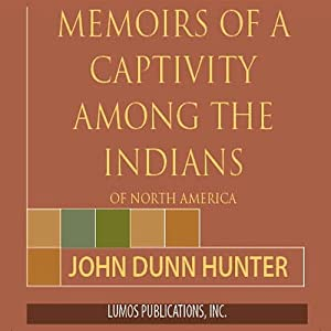 Memoirs of Captivity Among the Indians of North America Audiobook