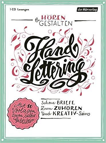 Hören Gestalten Handlettering Schöne Briefe Zum Zuhören Und