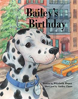 BAILEY'S BIRTHDAY-Family Love and Birthdays Children's Picture Book (Life Skills Childrens eBooks Fully Illustrated Version 3) by [Happy, Elizabeth]