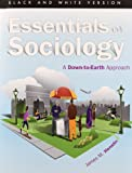 Essentials of Sociology : A Down-to-Earth Approach, Henslin, James M., 0205905501