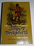 The Life and Adventures of James P. Beckwourth, James P. Beckwourth and T. D. Bonner, 0803207247