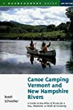 Canoe Camping Vermont and New Hampshire Rivers: A Guide to 600 Miles of Rivers for a Day, Weekend, or Week of Canoeing (Backcountry Guides)