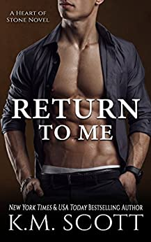 Return To Me: Heart of Stone Series #6 by [Scott, K.M. ]