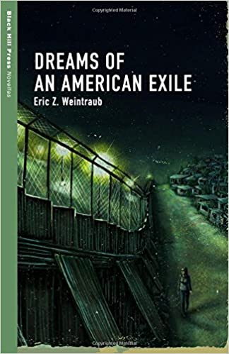 Dreams of an american exile black hill press novellas eric z dreams of an american exile black hill press novellas eric z weintraub 9780692521908 amazon books fandeluxe Choice Image