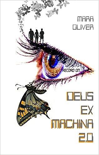 Deus Ex Machina 2.0 – Mara Oliver (Rom)  51wWqtAv-XL._SX316_BO1,204,203,200_