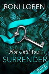 Surrender: Not Until You, Part 6 (Loving on the Edge Series)