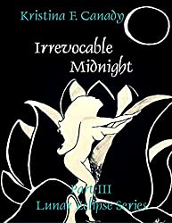 Irrevocable Midnight (Lunar Eclipse Series Book 3)