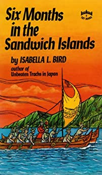 Six Months in the Sandwich Islands by [Bird,Isabella L.]