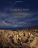 Gobekli Tepe: An Introduction to the World's Oldest Temple (Revised Edition)