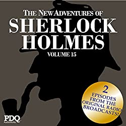 The New Adventures of Sherlock Holmes (The Golden Age of Old Time Radio Shows, Vol. 15)