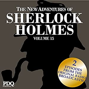 The New Adventures of Sherlock Holmes (The Golden Age of Old Time Radio Shows, Vol. 15) Radio/TV Program