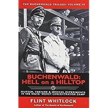 By Flint Whitlock Buchenwald: Hell on a Hilltop (Buchenwald Trilogy) (First) [Paperback]