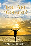 You Are a Godsend!: Rediscover the Magnificent God-Given Mission You Were Born Remembering