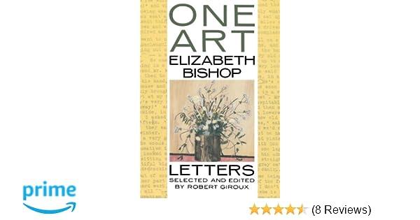 Amazon com: One Art: Letters (9780374524456): Elizabeth
