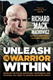 img - for Unleash the Warrior Within: Develop the Focus, Discipline, Confidence, and Courage You Need to Achieve Unlimited Goals book / textbook / text book