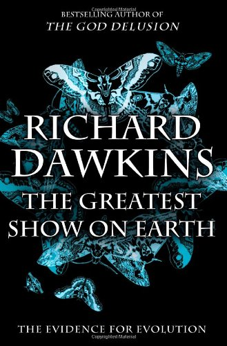 The Greatest Show on Earth: The Evidence for Evolution (Scientific Evidence Of Evolution By Natural Selection)