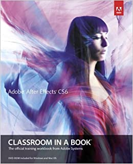 Adobe After Effects Cs6 Classroom in a Book With DVD ROM: Amazon.es: Adobe Creative Team: Libros en idiomas extranjeros