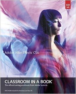 Adobe After Effects Cs6 Classroom in a Book With DVD ROM: Amazon.es: Adobe Creative Team: Libros en idiomas extranjeros