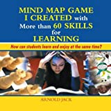 Mind Map Game I Created with More Than 60 Skills for Learning, Arnold Jack, 1483684563