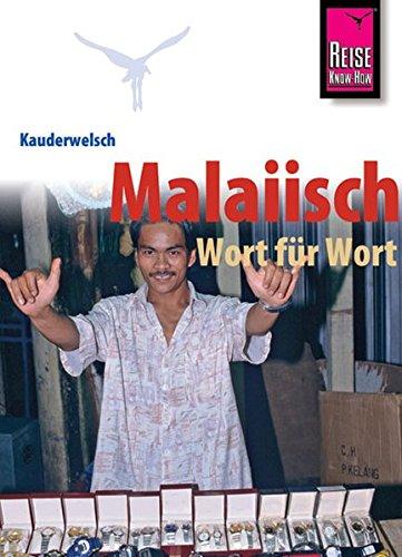 Kauderwelsch, Malaiisch Wort für Wort Taschenbuch – 1. April 2010 Martin Lutterjohann Malaiisch Wort für Wort Reise Know-How Verlag Bielefeld