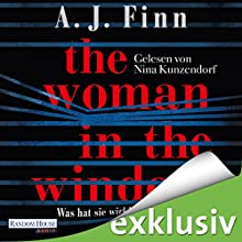The Woman in the Window: Was hat sie wirklich gesehen? Audiobook by A. J. Finn Narrated by Nina Kunzendorf