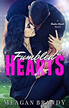 Fumbled Hearts (A Tender Hearts Novel) by [Brandy, Meagan]