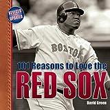 101 Reasons to Love the Red Sox, David Green, 1584797142