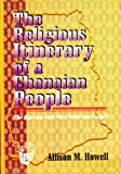 The Religious Itinerary of a Ghanaian People : The Kasena and the Christian Gospel, Howell, Allison M., 363131440X