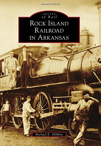 Island Rock Railroad (Rock Island Railroad in Arkansas (Images of Rail))