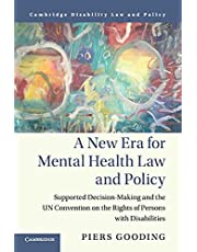 A New Era for Mental Health Law and Policy: Supported Decision-Making and the UN Convention on the Rights of Persons with Disabilities