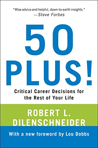 50 Plus!: Critical Career Decisions for the Rest of Your Life [Robert L. Dilenschneider] (Tapa Blanda)