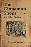 The Cinnamon Shops and Other Stories (Writings by Bruno Schulz) (Volume 1)