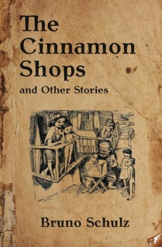 The Cinnamon Shops and Other Stories (Writings by Bruno Schulz) (Volume 1) PDF