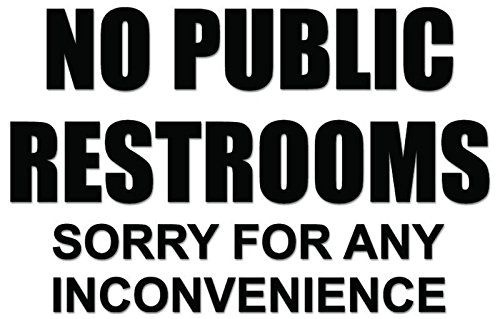 Most Popular No Public Restroom Signs Decal On Amazon To Buy Review 2017 Product Life Yes