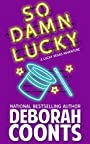 So Damn Lucky (The Lucky O'Toole Vegas Adventure Series Book 3)