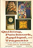 Quilting, Patchwork, Applique and Trapunto, Thelma R. Newman, 051751611X