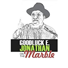 Goodluck E. Jonathan on The Marble