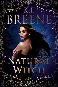 Natural Witch (Magical Mayhem Book 1) by [Breene, K.F.]
