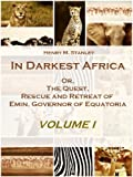 Front cover for the book In Darkest Africa by Henry M. Stanley