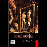 Cosas añejas. Tradiciones y episodios de Santo Domingo (Spanish Edition)