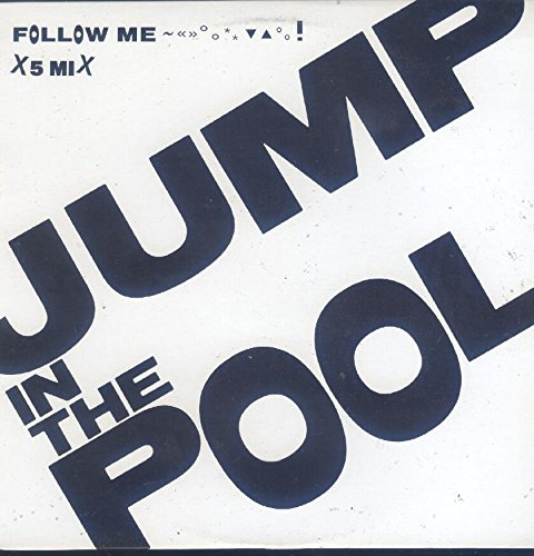 Jump In The Pool: Follow Me 12