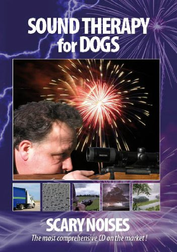 SOUND THERAPY FOR DOGS: SCARY NOISES - Fireworks Cd Dogs