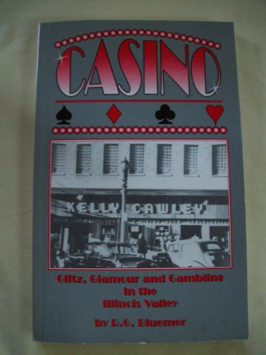 Casino: Glitz, Glamour, and Gambling in the Illinois Valley