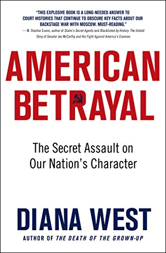 American Betrayal: The Secret Assault on Our Nation?s Character