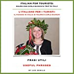 L'Italiano per I Turisti: Frasi Utili [Italian for Tourists: Useful Phrases] | Lee DeMilo