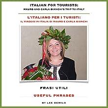 L'Italiano per I Turisti: Frasi Utili [Italian for Tourists: Useful Phrases] Audiobook by Lee DeMilo Narrated by Lee DeMilo